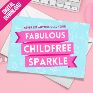 Never Let Anyone Dull Your Fabulous Childfree Sparkle Post Card